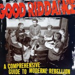 Good Riddance, A Comprehensive Guide to Moderne Rebellion