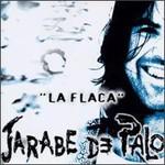 Jarabe de Palo, La Flaca