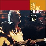 Boz Scaggs, Greatest Hits Live