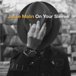 Jesse Malin, On Your Sleeve