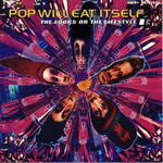 Pop Will Eat Itself, The Looks or the Lifestyle