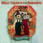 Holly Golightly & The Brokeoffs, Dirt Don't Hurt