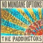 The Paddingtons, No Mundane Options