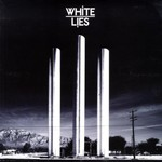 White Lies, To Lose My Life...