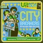 Up, Bustle & Out, City Breakers