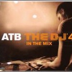 ATB, The DJ in the Mix, Vol. 4
