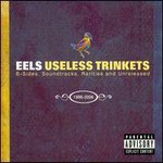 Eels, Useless Trinkets: B Sides, Soundtracks, Rarities And Unreleased 1996-2007