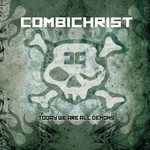 Combichrist, Today We Are All Demons