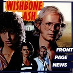Wishbone Ash, Front Page News