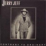 Jerry Jeff Walker, Contrary To Ordinary
