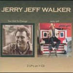 Jerry Jeff Walker, Too Old To Change and Jerry Jeff