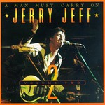 Jerry Jeff Walker, A Man Must Carry On, Volume One mp3