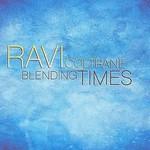 Ravi Coltrane, Blending Times