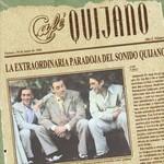 Cafe Quijano, La extraordinaria paradoja del sonido Quijano