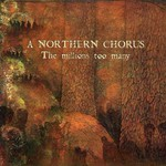 A Northern Chorus, The Millions Too Many