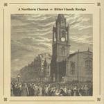 A Northern Chorus, Bitter Hands Resign