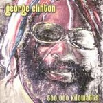 George Clinton, 500,000 Kilowatts of P-Funk Power