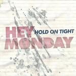Hey Monday, Hold on Tight