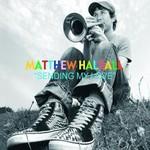 Matthew Halsall, Sending My Love