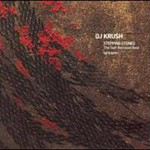 DJ Krush, Stepping Stones: The Self-Remixed Best (Lyricism)