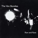 The Von Bondies, Raw and Rare