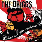 The Briggs, Come All You Madmen