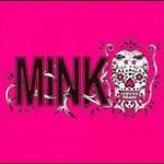 Mink, Mink