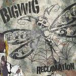 Bigwig, Reclamation