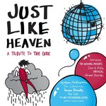 Various Artists, Just Like Heaven: A Tribute to The Cure