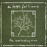 A Hope for Home, The Everlasting Man