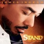 James Ingram, Stand (In the Light)