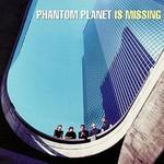 Phantom Planet, Phantom Planet Is Missing