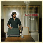 P.O.S., Audition