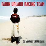Farin Urlaub Racing Team, Die Wahrheit ubers Lugen