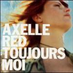 Axelle Red, Toujours Moi