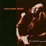 Julian Sas, A Smile to My Soul