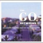The Go-Betweens, Bellavista Terrace: Best Of The Go-Betweens