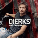 Dierks Bentley, Feel That Fire