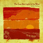 Ben Nichols, The Last Pale Light in the West