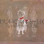 Duncan Sheik, Whisper House