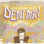 Dent May, The Good Feeling Music of Dent May & His Magnificent Ukulele
