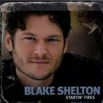 Blake Shelton, Startin' Fires
