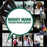 Money Mark, Father Demo Square