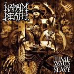 Napalm Death, Time Waits for No Slave
