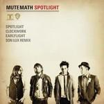 MUTEMATH, Spotlight (EP)
