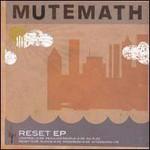 MUTEMATH, Reset EP