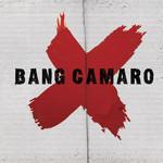 Bang Camaro, Bang Camaro