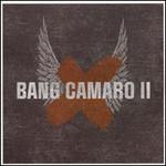 Bang Camaro, Bang Camaro II