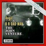 Angil + Hiddntracks, The John Venture (With B R OAD WAY)