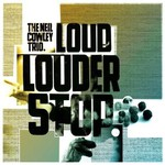 The Neil Cowley Trio, Loud... Louder... Stop!